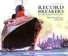 Record breakers of the North Atlantic : Blue Riband liners 1838-1952