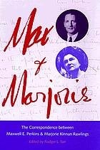 Max & Marjorie : the correspondence between Maxwell E. Perkins and Marjorie Kinnan Rawlings