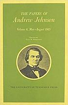 The papers of Andrew Johnson. Vol. 8, May-August 1865