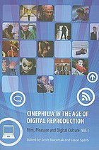 Cinephilia in the age of digital reproduction : film, pleasure and digital culture