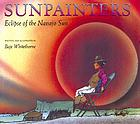 Sunpainters : eclipse of the Navajo sun
