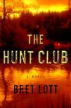 The hunt club : a novel