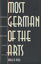Most German of the arts : musicology and society from the Weimar Republic to the end of Hitler's Reich