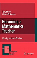 Becoming a mathematics teacher : identity and identifications