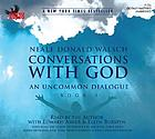 Conversations with God : an uncommon dialogue. [Book 1]