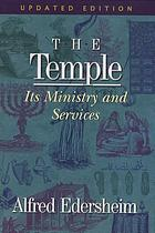 The Temple : its ministry and services