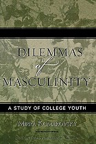 Dilemmas of masculinity : a study of college youth
