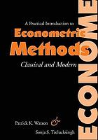 Practical introduction to econometric methods : classical and modern