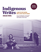 Indigenous writes : a guide to First Nations, Métis & Inuit issues in Canada