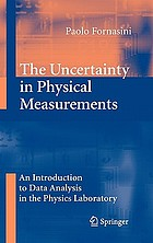 The uncertainty in physical measurements : an introduction to data analysis in the physics laboratory
