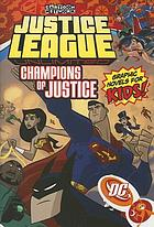 Justice League unlimited. [3], Champions of justice