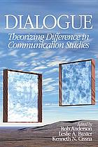 Dialogue : theorizing difference in communication studies