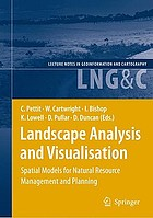 Landscape analysis and visualisation : spatial models for natural resource management and planning
