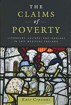 The claims of poverty : literature, culture, and ideology in late medieval England