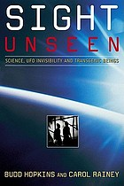 Sight unseen : science, UFO invisibility and transgenic beings