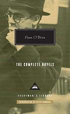 The complete novels : At Swim-Two-Birds : The third policeman : The poor mouth : The hard life : The Dalkey archive