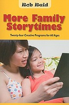 More family storytimes : twenty-four creative programs for all ages