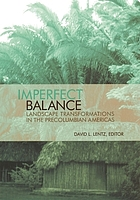 Imperfect balance : landscape transformations in the Precolumbian Americas