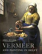 Vermeer and painting in Delft