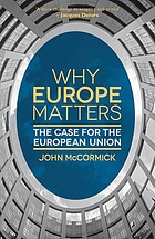 Why Europe matters : the case for the European Union