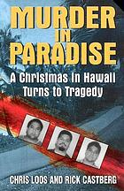 Murder in paradise : a Christmas in Hawaii turns to tragedy