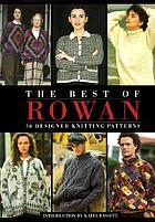 The best of Rowan : 50 designer knitting patterns