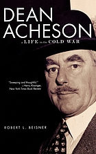 Dean Acheson : a life in the Cold War