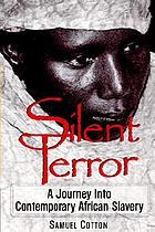 Silent terror : a journey into contemporary African slavery