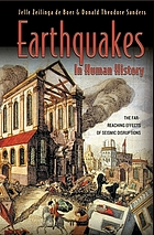 Earthquakes in human history : the far-reaching effects of seismic disruptions