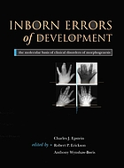 Inborn errors of development : the molecular basis of clinical disorders of morphogenesis