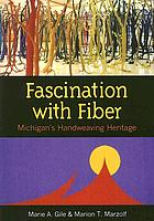 Fascination with fiber : Michigan's handweaving heritage
