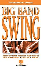 Big band swing : melody line, chords and lyrics for keyboard, guitar, vocal.