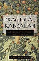 Practical Kabbalah : a guide to Jewish wisdom for everyday life