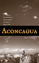 Aconcagua : the invention of mountaineering on America's highest peak