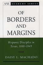 Of borders and margins : Hispanic disciples in Texas, 1888-1945