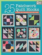 25 patchwork quilt blocks : projects and inspiration from Katy Jones
