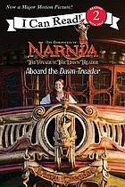 The Chronicles of Narnia. Aboard the Dawn Treader : the voyage of the Dawn Treader