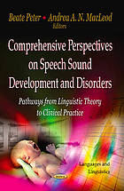 Comprehensive perspectives on speech sound development and disorders : pathways from linguistic theory to clinical practice