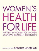 Women's health for life : written by women for women : symptoms, treatment, prevention