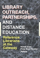 Library outreach, partnerships, and distance education : reference librarians at the gateway