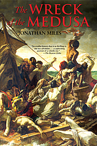 The Wreck of the Medusa : the Most Famous Sea Disaster of the Nineteenth Century.