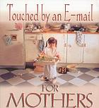Touched by an e-mail for mothers