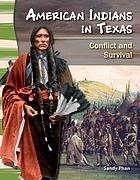 American Indians in Texas : conflict and survival