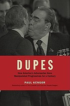 Dupes : how America's adversaries have manipulated progressives for a century