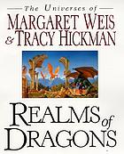 Realms of dragons : the worlds of Weis and Hickman
