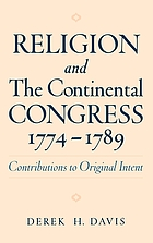 Religion and the Continental Congress, 1774-1789 : contributions to original intent