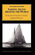 Sailing alone around the world : the classic circumnavigation adventure