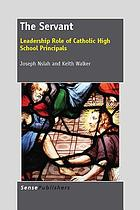 The servant : leadership role of Catholic High School Principals