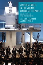Classical music in the German Democratic Republic : production and reception