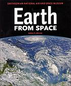 Earth from space : Smithsonian National Air and Space Museum